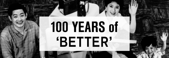 "100 YEARS of ""BETTER"""